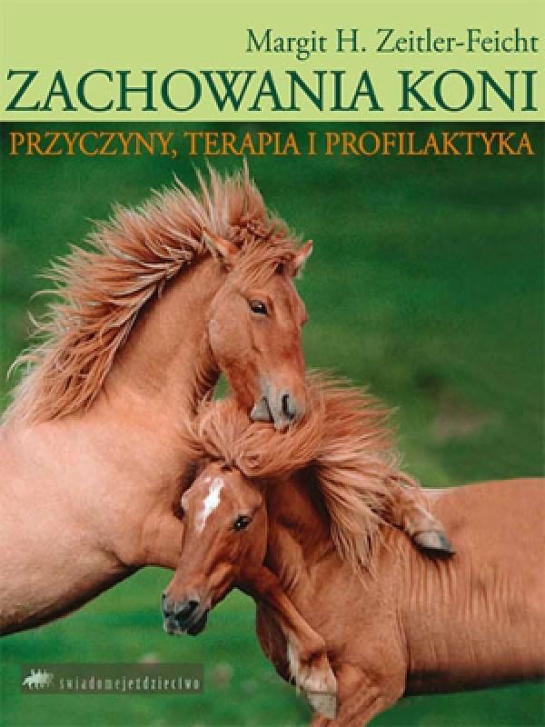 Zachowania Koni przyczyny terapia i profilaktyka