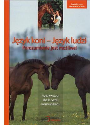 """""""Język koni - Język ludzi. Porozumienie jest możliwe"""" Isabelle von Neumann-Cosel 24h"""