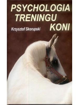 """""""Psychologia treningu koni"""" Krzysztof Skorupski"""