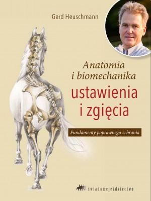 """ŚWIADOME JEŹDZIECTWO, """"Anatomia i biomechanika ustawienia i zgięcia"""" Gerd Heuschmann 24h"""