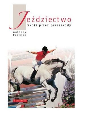 """""""JEŹDZIECTWO - SKOKI PRZEZ PRZESZKODY"""" Anthony Paalman"""