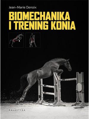 "GALAKTYKA, ""Biomechanika i trening konia"" Jean-Marie Denoix"